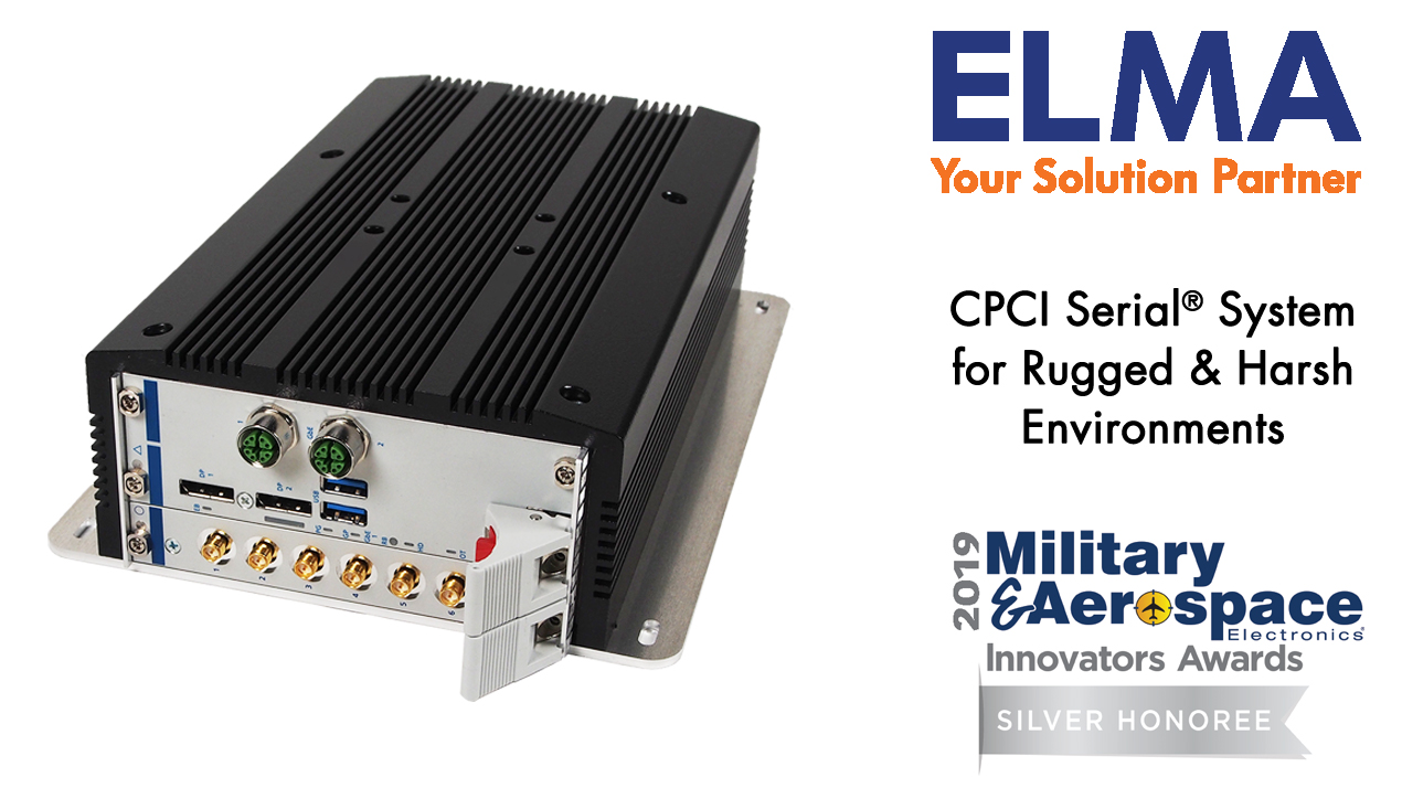 Military & Aerospace Electronics 2019 Silver Award - CPCI Serial Rugged System Platform