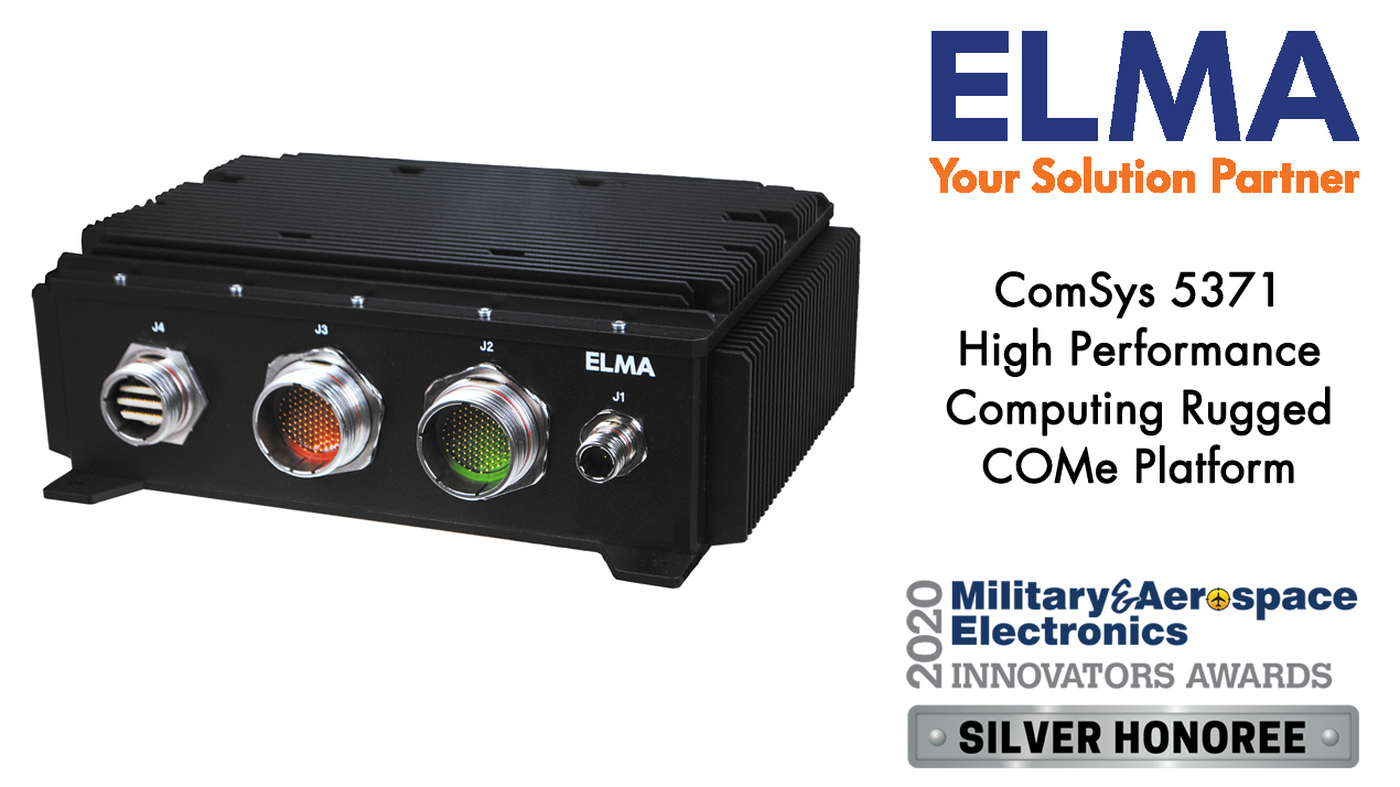 Military & Aerospace Electronics 2020 Silver Award - ComSys 5371 rugged COMe platform for HPEC